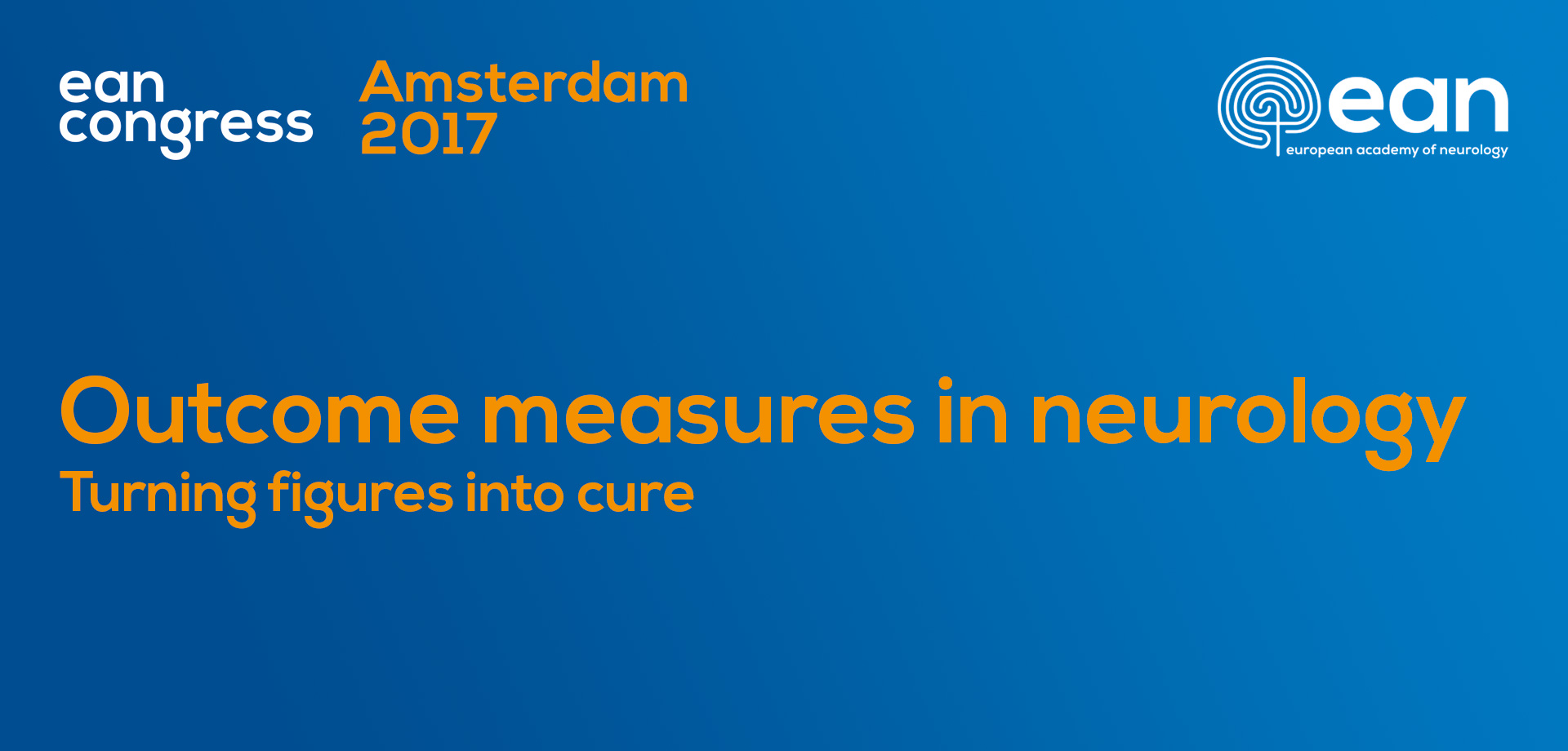 Der EAN Kongress in Amsterdam 2017 hat das Thema Outcome measures in neurology. Turning figures into cure.